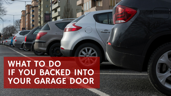 What To Do If You Backed Into Your Garage Door