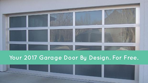 Your 2017 Garage Door By Design. For Free.